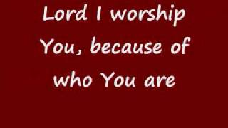 Because of Who you Are ( by Hillsong)