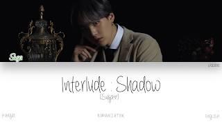 HAN|ROM|ENG BTS Suga 슈가 - Interlude : Shadow Color Coded Lyricswidth=