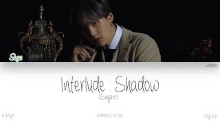 HAN|ROM|ENG BTS Suga 슈가 - Interlude : Shadow Color Coded Lyrics