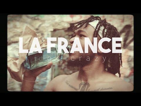 LA France - I Go Crazy