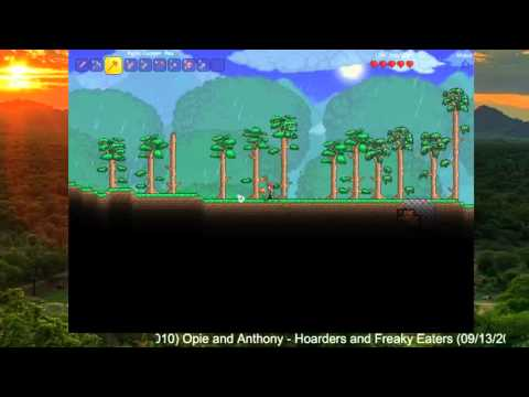 Talk Radio Terraria(Expert): Opie and Anthony--Hoarders Play