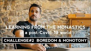 A300 Episode 2 Challenge Boredom Monotony / Learning from the monastics