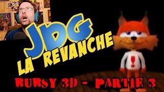 JdG la revanche - Bubsy 3D (Partie 3) - L'enfer absolu
