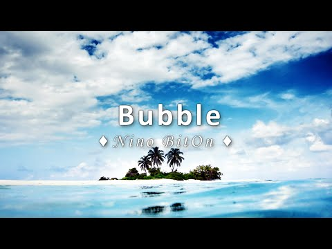 Bubble - Nino BitOn (Øriginal Mix) [PSY/GOA Trance]