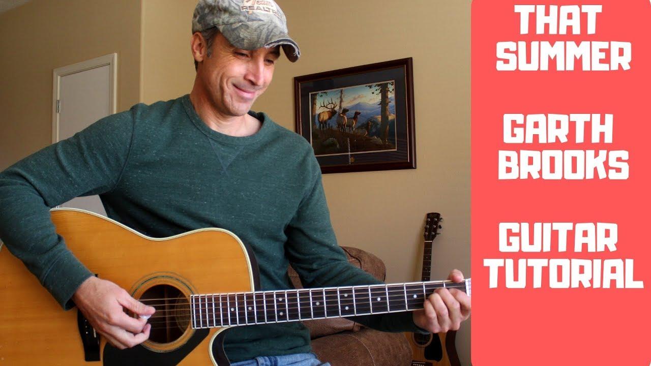 That Summer - Garth Brooks - Guitar Tutorial | Lesson