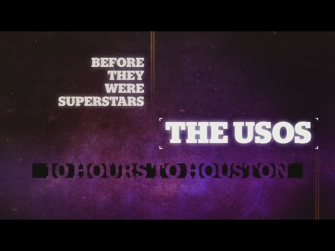 Before They Were Superstars, The Usos - 10 Hours to Houston