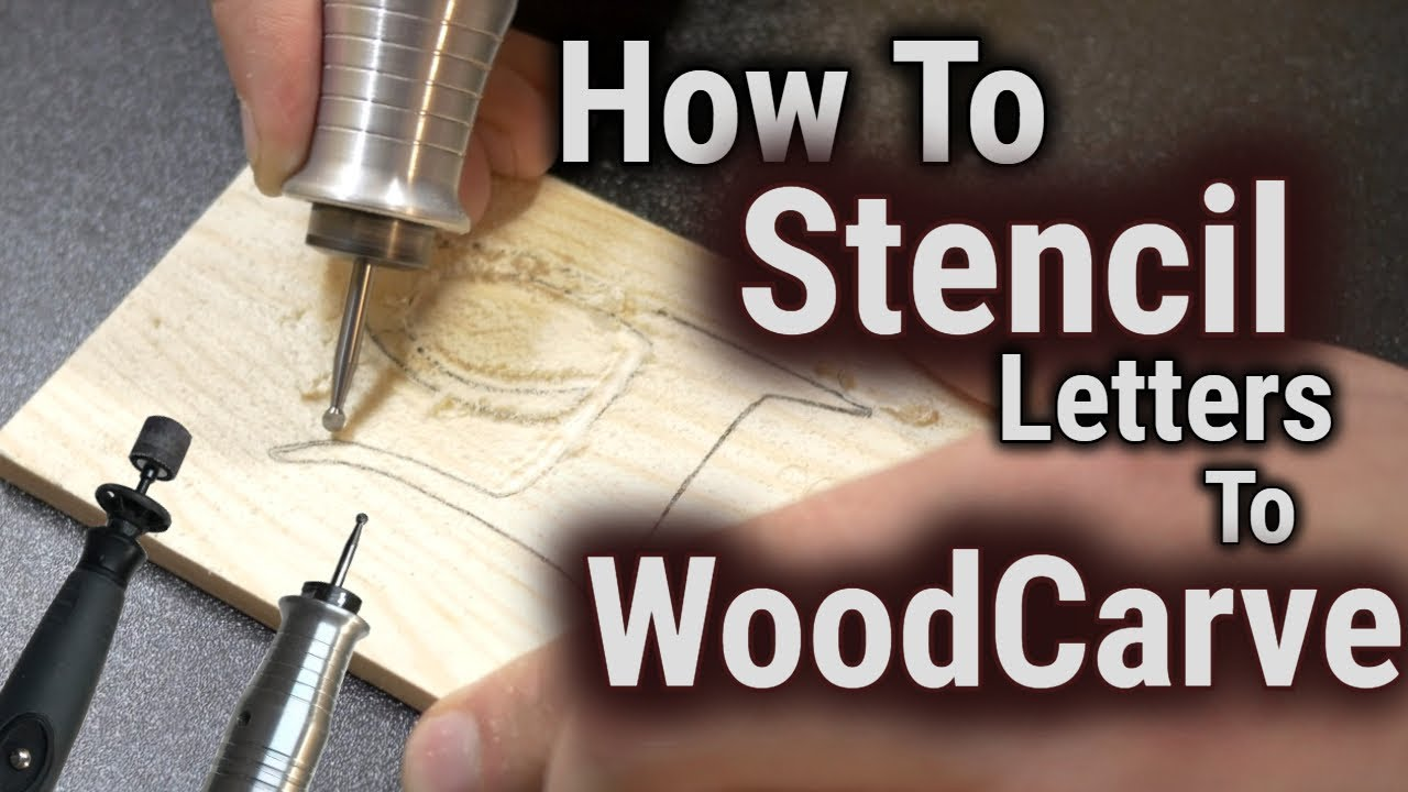 how to wood carvepower carve stencil letters