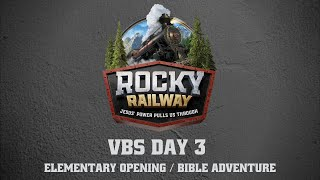 Day 3 Elementary Opening and Bible Adventure