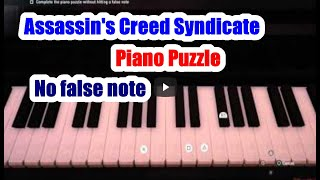 Assassin's Creed Syndicate Complete the Piano Puzzle without hitting a false note