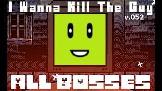 I Wanna Kill The Guy - All Bosses