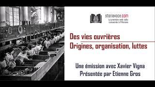 Des vies ouvrières: origines, organisations et luttes.