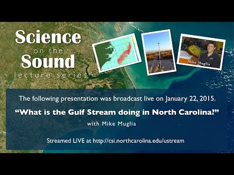 """Science on the Sound Lecture Series – """"What is the Gulf Stream doing in North Carolina?"""""""
