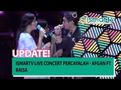 ISMARTV Live Concert Percayalah - Afgan Ft Raisa