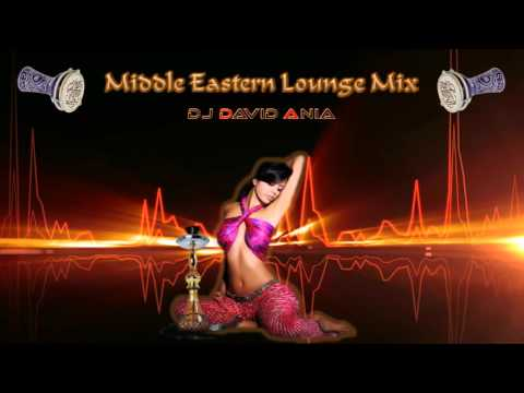 1 Hour of Middle Eastern Lounge Music ☆ ♫ 122127 bpm Mixed  DJ David Ania