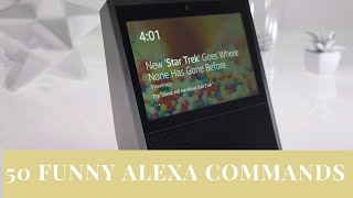 50 FUNNY THINGS TO TELL ALEXA/FUNNY ALEXA COMMANDS