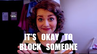 It's Okay To Block Someone