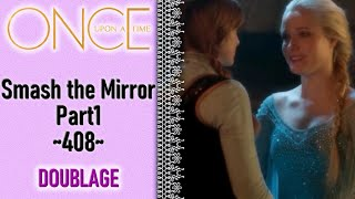 Once Upon a Time - Smash the Mirror: Part1 ~408~  (French Extract Fandub)
