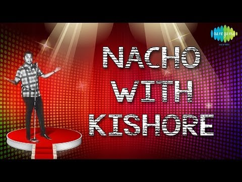 """Nacho With """"Kishore"""" Bollywood Most Popular Non Stop Remix Movie Songs 