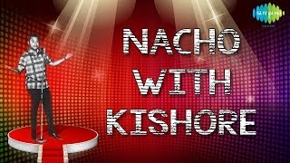 "Nacho With ""Kishore"" Bollywood Most Popular Non Stop Remix Movie Songs 