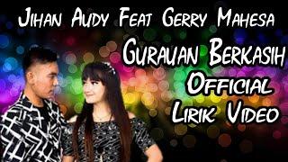 Download Lagu Jihan Audy Feat Gerry Mahesa - Gurauan Berkasih (Official Lirik Video) mp3