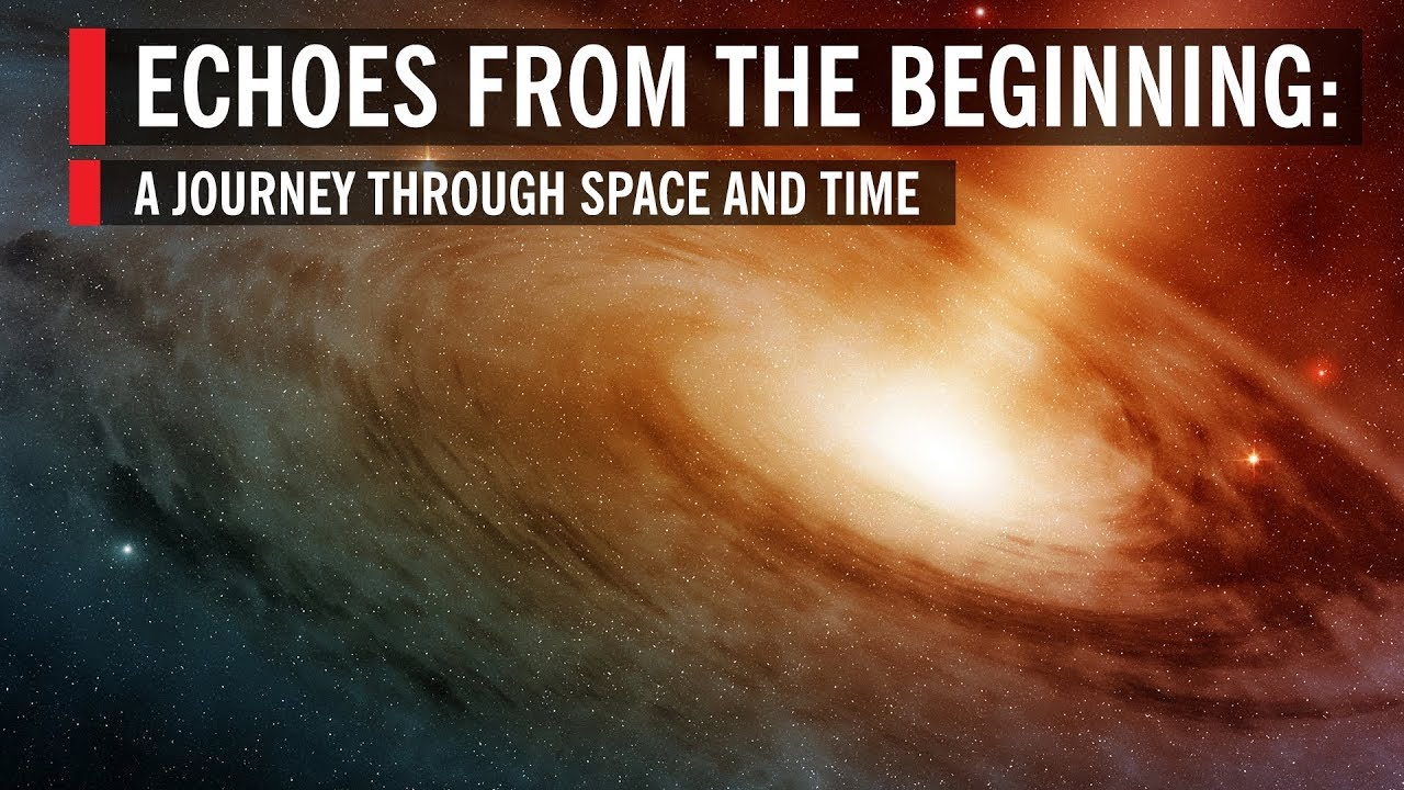 Echoes From The Beginning: A Journey Through Space And Time