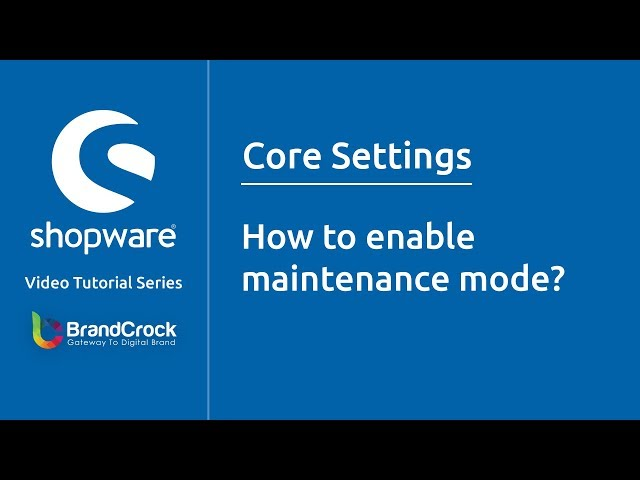 Shopware tutorials : How to enable maintenance mode?