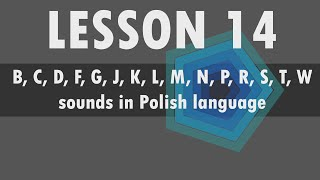 lesson 14 polish alphabet b c d f g j k l m n p r s t w sounds in polish language