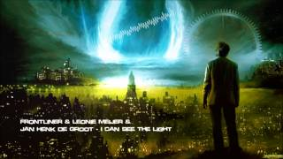 Frontliner & Leonie Meijer & Jan Henk de Groot - I Can See The Light [HQ Original]
