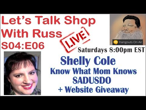 Let's Talk Shop With Russ S04:E06 Shelly Cole Know What Mom Knows  SADUSDO