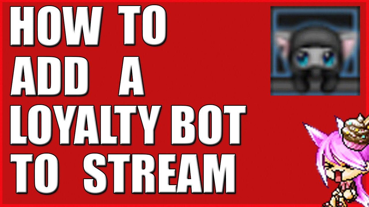 How To Stream To Twitch: How To Add A Loyalty Bot To Stream