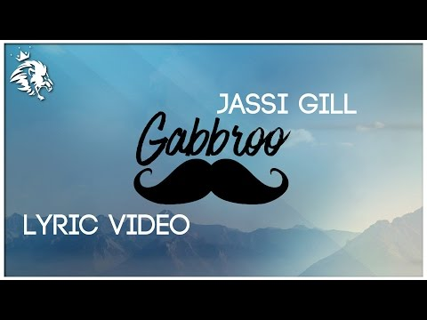 Gabbroo | Lyrics | Jassi Gill | Preet Hundal | Latest Punjabi Song 2016 | Syco TM