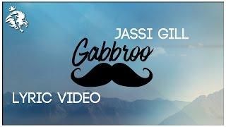 Download Hindi Video Songs - Gabbroo | Lyrics | Jassi Gill | Preet Hundal | Latest Punjabi Song 2016 | Syco TM