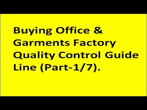 Buying Office and Garments factory Quality Control Guide Line part-1