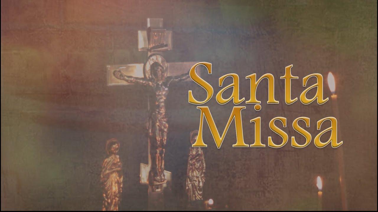 SANTA MISSA - 21/08/2021