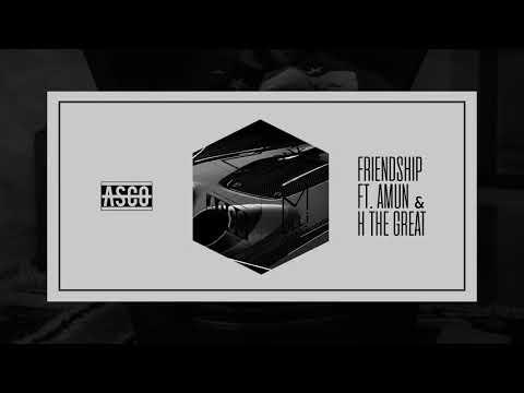 Asco - Friendship (feat. Amun & H The Great)