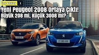 Yeni Peugeot 2008 Ortaya Çıktı!   Büyük 208 mi, Küçük 3008 mi?   İlk Bakış
