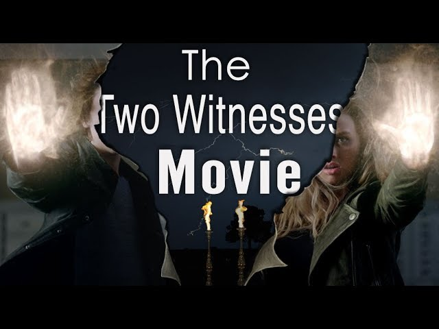 Prepare for Power! // The Two Witnesses Movie 2