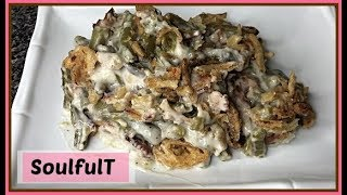 SoulfulT How To Make Green Bean Casserole