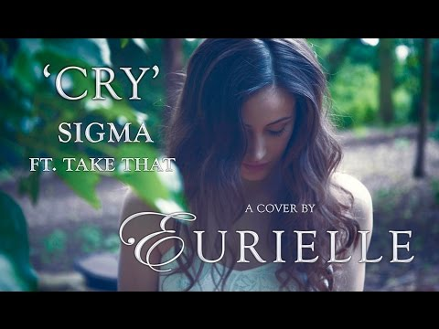 'Cry' - Sigma ft. Take That (Cover by Eurielle)
