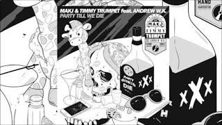 MAKJ & Timmy Trumpet - Party Till We Die feat. Andrew W.K.