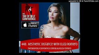 448:  Aesthetic Distance With Eliza Romero