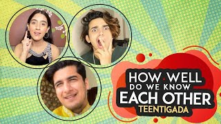 How Well Do We Know Each Other - Teentigada | Sameeksha Sud | Vishal Pandey | Bhavin Bhanushali