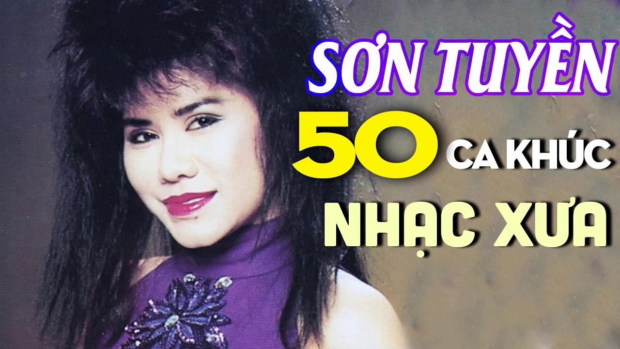50 Ca Khúc SƠN TUYỀN Nhạc Xưa Để Đời – Nhạc Vàng Xưa Hay Nhất Sơn Tuyền