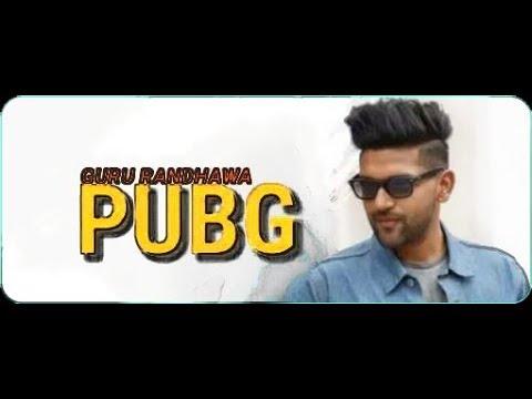 Pubg song  Guru randhawa  latest punjabi song