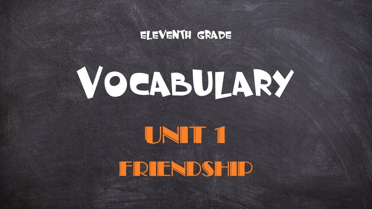 Học tốt tiếng Anh lớp 11 – Unit 1 Friendship