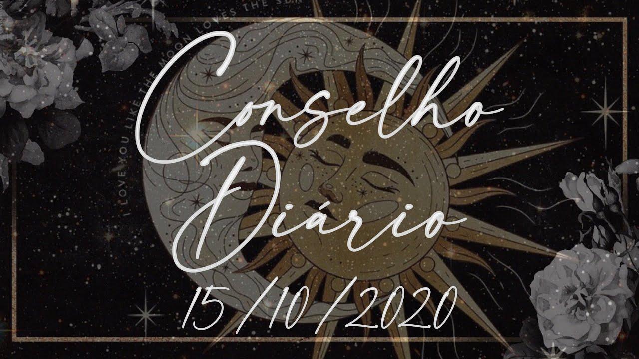 Conselho Diário 15/10/2020 - Para todos os signos