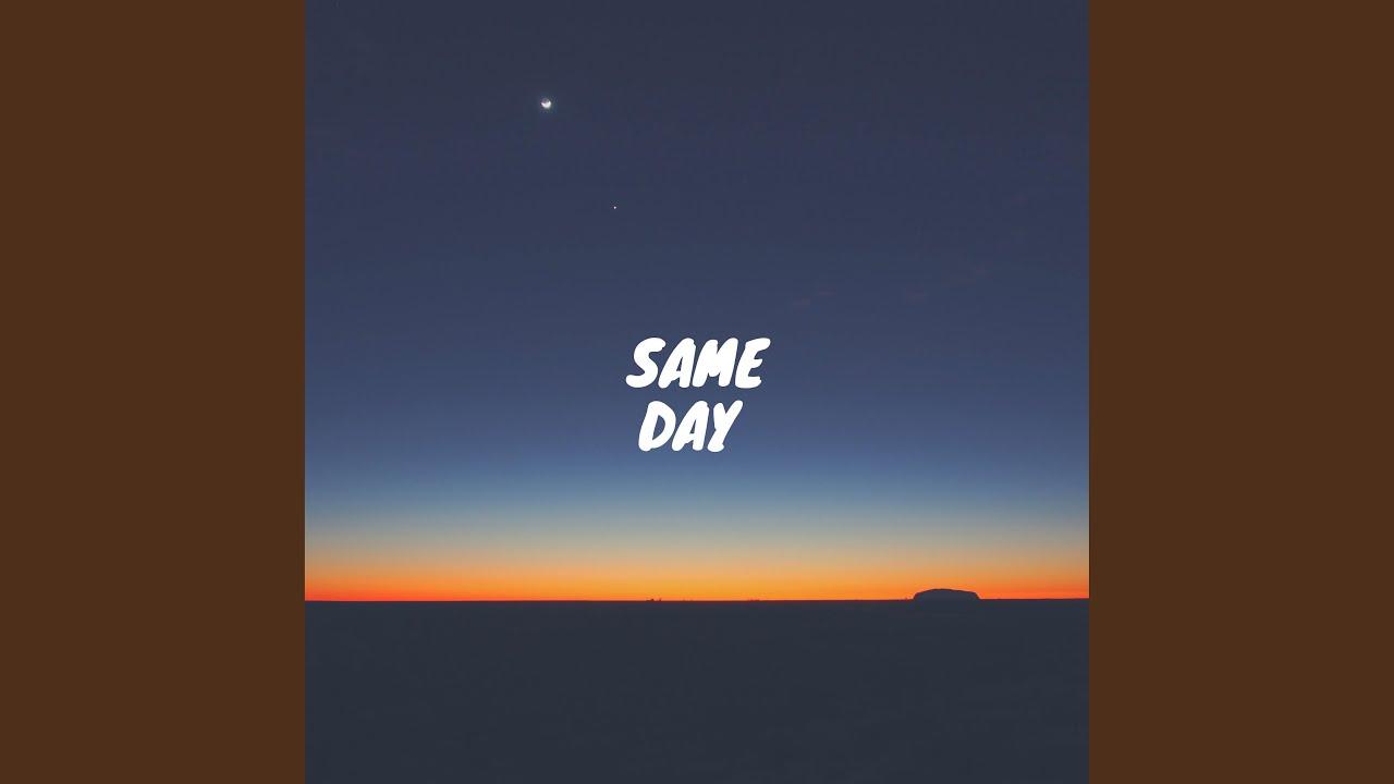 Same Day - YouTube
