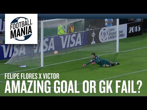 Felipe Flores (Colo Colo) - Amazing Goal or Goalkeeper FAIL?