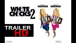 AS BRANQUELAS 2 (2020) | WHITE CHICKS 2 | TRAILER HD | Marlon Wayans | Shawn Wayans | Terry Crews