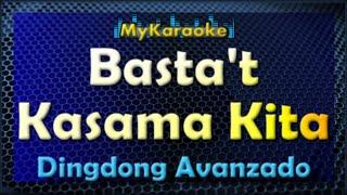 Basta't Kasama Kita - Karaoke version in the style of Dingdong Avanzado